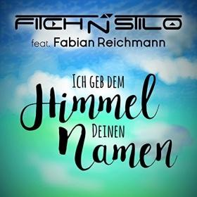 FITCH N STILO FEAT. FABIAN REICHMANN - ICH GEB DEM HIMMEL DEINEN NAMEN